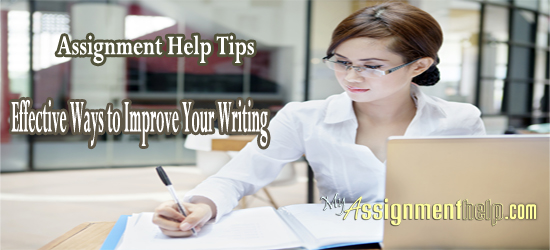 Assignment Help Tips: Effective Ways to Improve Your Writing